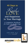 40 Days to Real Love and Happiness in Your Marriage - Kindle Edition