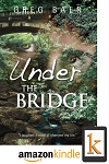 Under The Bridge - Kindle Edition