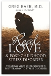 Real Love and PCSD (Post-Childhood Stress Disorder)