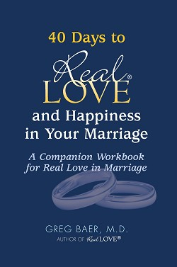 40 Days to Real Love and Happiness in Your Marriage