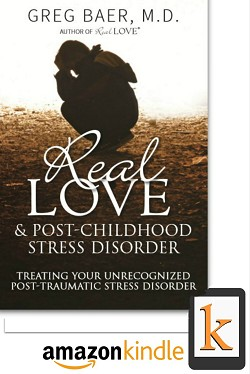 Real Love and PCSD (Post-Childhood Stress Disorder) - Kindle Edition